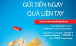 Cùng VietinBank 'Gửi tiền ngay - Quà liền tay'