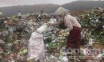Góc khuất những kiếp người bên bãi rác Cam Ly