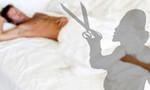 Bị người tình dùng kéo cắt ngang 'của quý' khi đang ngủ