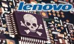 Lenovo bị nghi cài phần mềm gián điệp trên hàng loạt sản phẩm