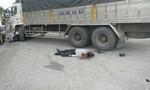Một người đàn ông tử vong dưới bánh xe tải