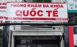 Xử lý nghiêm phòng khám có 'bác sĩ Trung Quốc' gây tai biến