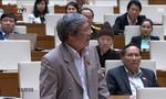 Đại biểu Lê Văn Lai: Phải đánh giá đúng tình hình chủ quyền mới có kế sách đúng