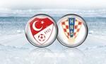 Thổ Nhĩ Kỳ - Croatia: Cuộc đối đầu duyên nợ