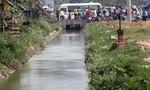 Vụ xác chết dưới cống: Nạn nhân bị nước cuốn xa 5km