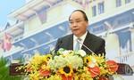 Thủ tướng Nguyễn Xuân Phúc: Khắc phục tình trạng nói không ai nghe, nghe xong không làm đến nơi đến chốn