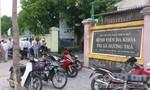 Vụ bệnh nhân tử vong tại bệnh viện Hương Trà: Công an triệu tập bác sĩ và điều dưỡng