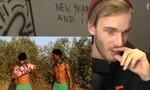 'Mối tình' giữa ngôi sao PewDiePie và Youtube chấm dứt vì clip bài Do thái