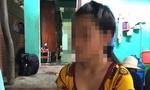 Khởi tố vụ án bé gái 10 tuổi bị cưỡng hiếp đến có thai