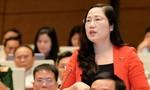 Đại biểu Quốc hội Nguyễn Thị Thủy: 'Tôi phát biểu trên lợi ích chung của quốc gia'