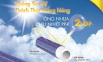 Tập đoàn Hoa Sen đột phá với ống nhựa chịu nhiệt, chống tia UV