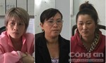 Bắt 3 'nữ quái' buôn người sang Malaysia bán dâm