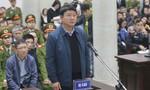 Bị cáo Đinh La Thăng bị đề nghị mức án 14- 15 năm tù