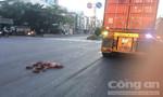 Container cán người đàn ông vô gia cư tử vong thương tâm