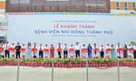 Khánh thành Bệnh viện Nhi đồng hiện đại nhất phía Nam