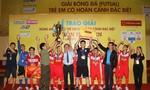 Đội Hà Nội vô địch Giải bóng đá trẻ em có hoàn cảnh đặc biệt