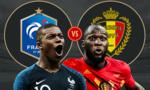 Pháp - Bỉ: Cuộc thư hùng của trận chung kết sớm