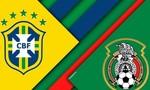 Brazil – Mexico: Cuộc đại chiến bóng đá châu Mỹ