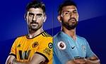 Wolves – Man City: Chủ nhà khó có điểm