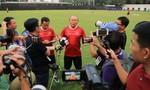 Thầy trò HLV Park Hang-seo tự tin viết tiếp trang sử mới