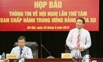 Hội nghị TW8: Xem xét Quy định về trách nhiệm nêu gương của cán bộ, đảng viên