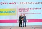 """Nam A Bank nhận giải """"Ngân hàng tiêu biểu về tín dụng xanh"""""""
