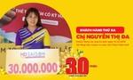 Còn 12 giải thưởng trị giá 30 triệu đồng đang tìm khách hàng may mắn