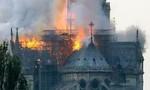 Cận cảnh Nhà thờ Đức Bà ở thủ đô Paris chìm trong biển lửa