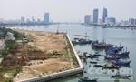 Đà Nẵng sẽ đổi đất cho nhà đầu tư dự án lấn sông Hàn
