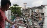 TP.HCM: Hàng trăm chung cư cũ chờ... sập: