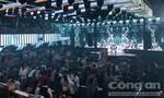 Đột kích quán bar Ozone Club, đưa 250 dân chơi về trụ sở test ma túy