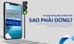 Sao phải dừng, khi bạn đã có Ngân hàng Điện tử Bản Việt!