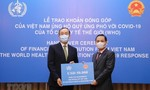 Việt Nam ủng hộ Quỹ ứng phó COVID-19 của WHO