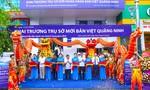 Ngân hàng Bản Việt Quảng Ninh khai trương trụ sở mới