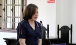 Lừa đảo, nữ cán bộ Thanh tra tỉnh lãnh 30 năm tù