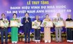 TPHCM: Truy tặng danh hiệu Bà mẹ Việt Nam Anh hùng cho 41 mẹ