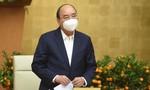 Thủ tướng yêu cầu đề xuất biện pháp mới để ngăn chặn hiệu quả dịch bệnh