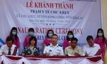 Khánh thành Trạm y tế trị giá 450.000 USD do Bộ Quốc phòng Hoa Kỳ tài trợ