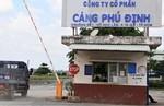 TPHCM: Điều tra dấu hiệu sai phạm tại cảng Phú Định khi cổ phần hóa
