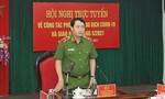 Bộ Công an: Tăng cường phòng chống dịch Covid-19 tại các trại giam