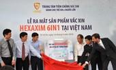 Vắc xin Hexaxim 6 trong 1 mới đã có tại Việt Nam