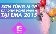 Sơn Tùng M-TP đại diện Đông Nam Á tham dự EMA 2015