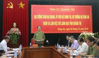 Bộ trưởng Bộ Công an thăm và làm việc tại Quảng Trị