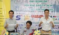 Bốc thăm chia bảng giải bóng đá Hội nhà báo TPHCM cúp Thái Sơn Nam 2015