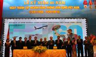 Kỷ niệm 60 ngành Hàng không dân dụng Việt Nam