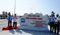 Quảng Nam: Sắp khánh thành 2 công trình gần 5.000 tỷ đồng