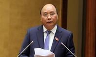 Thủ tướng Chính phủ Nguyễn Xuân Phúc trả lời chất vấn