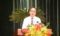 Bí Thư Thành ủy TPHCM Nguyễn Thiện Nhân: Triển khai công việc quyết liệt, sáng tạo, đoàn kết, lắng nghe nhân dân hơn nữa