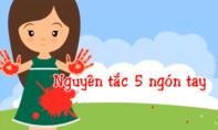 Hãy dạy trẻ 'Nguyên tắc 5 ngón tay' để tự bảo vệ mình