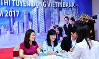 VietinBank tiếp tục tuyển dụng nhân sự Khối Thương hiệu và Truyền thông